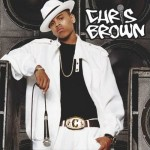 Editor Pick: Chris Brown - Ain't No Way (You Won't Love Me) (Written by Sean Garrett/Produced by Oak)
