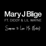 """New Video: Mary J. Blige """"Someone To Love Me (Naked)"""" Featuring Diddy & Lil Wayne"""