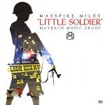 """Masspike Miles """"Little Soldier"""""""