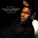 New Video: Majic Massey - Birthday Girl