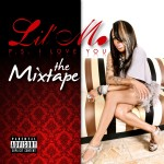 """Lil' Mo Releases New Mixtape """"P.S. I Love You"""""""