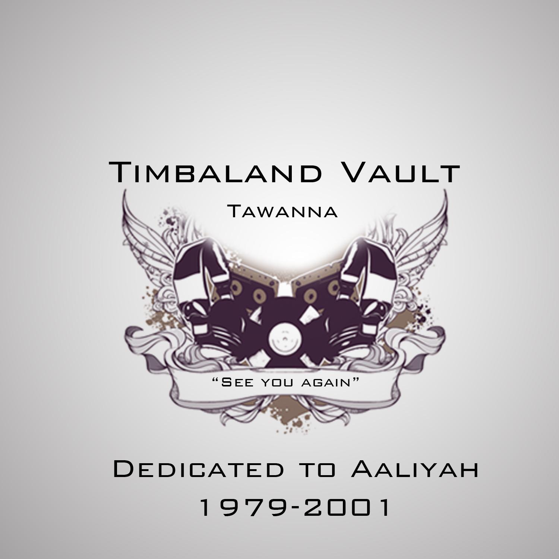 Timbaland Vault Tawanna