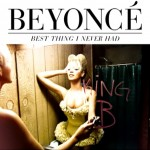 Beyoncé - Best Thing I Never Had (Written by Babyface)