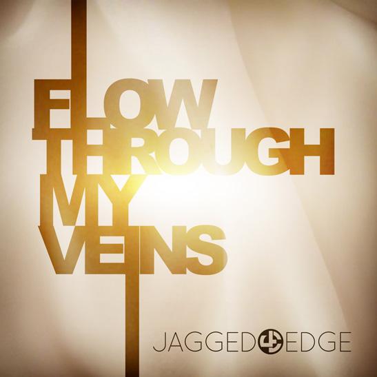 Jagged Edge Flow Through My Veins