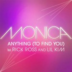 """New Music: Monica """"Anything To Find You"""" (featuring Lil Kim and Rick Ross) (Produced by Missy Elliott)"""