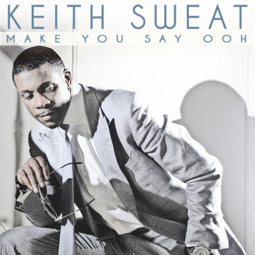 Keith Sweat Make You Say Ooh Single Cover