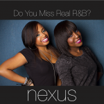 """Nexus """"Just For Tonight"""" (Video) + """"Do You Miss Real R&B"""" (EP)"""