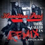 "Hamilton Park ""Thing Called Us"" featuring Jermaine Dupri (Remix)"