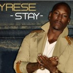 """Tyrese """"Stay"""" featuring Faith Evans & Rick Ross (Remix)"""
