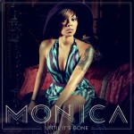 "Monica ""Until It's Gone"""