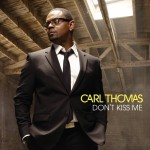 "Carl Thomas ""Don't Kiss Me"" Featuring Snoop Dogg (Video)"