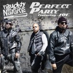 "Naughty By Nature ""Perfect Party"" featuring Joe"