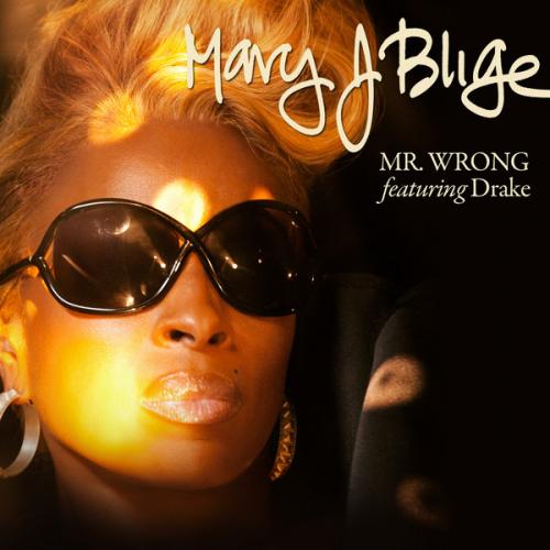 Mary J Blige Mr Wrong Drake