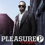 """The Story of How Pleasure P's Song """"Under"""" Was Created"""