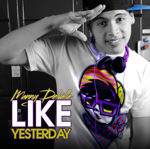 Manny Delvalle Like Yetserday