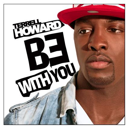 terrell howard be with you
