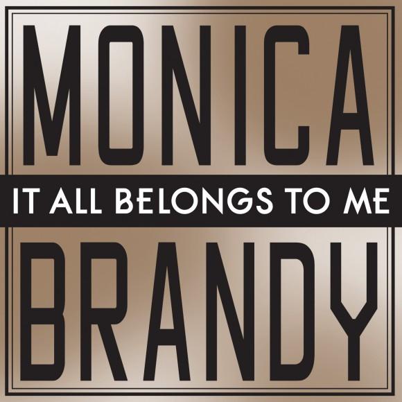 Monica Brandy It All Belongs to Me