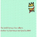 """Tony Williams """"Another You"""" Featuring Kanye West (Produced by Bink)"""