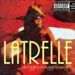 "Rare Gem: Latrelle - Dirty Girl (featuring Lisa ""Left Eye"" Lopes) (Neptunes Remix)"