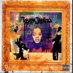 "Teyana Taylor ""The Misunderstanding Of Teyana Taylor"" (Mixtape)"