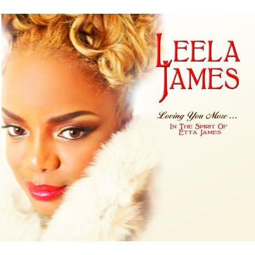 Leela James Loving You More In the Spirit of Etta James