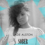 "Jade Alston ""Sober"" (Video)"