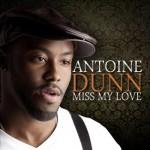 "Antoine Dunn ""Miss My Love"" (Video)"