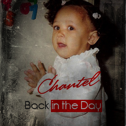 Chantel Back in the Day