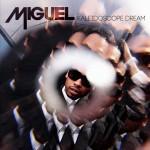 """Miguel Releases New Album """"Kaleidoscope Dream"""" (Full Album Stream)"""