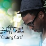 """Upcoming Artist Spotlight: Steff Reed """"Chasing Cars"""" (Snow Patrol Cover)"""