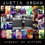 "Austin Brown Releases New Mixtape ""Highway 85"""