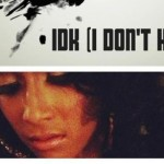 "Bria Marie ""IDK (I Don't Know)"""