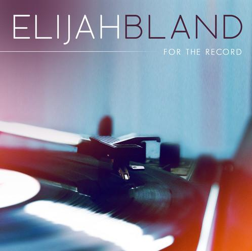 Elijah Bland For the Record