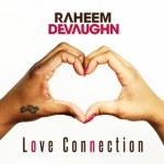 """Raheem DeVaughn """"Love Connection"""" (Produced by Carvin & Ivan)"""