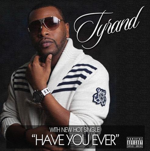 Tyrand Have You Ever