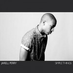 """Jarell Perry Releases New Album """"Simple Things"""""""