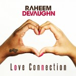 "Raheem DeVaughn ""Love Connection"" (Video)"