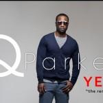 "Q Parker - ""YES"" (Remix) Featuring LL Cool J & Raheem DeVaughn"
