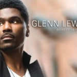 "Glenn Lewis Announces Upcoming Album ""Moment of Truth"""
