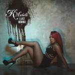 "New Music: K. Michelle ""I Just Wanna"""