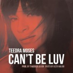 """Teedra Moses """"Can't Be Luv"""" (Full Song)"""