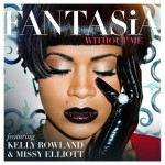 """Fantasia """"Without Me"""" Featuring Kelly Rowland & Missy Elliott (Produced by Harmony)"""