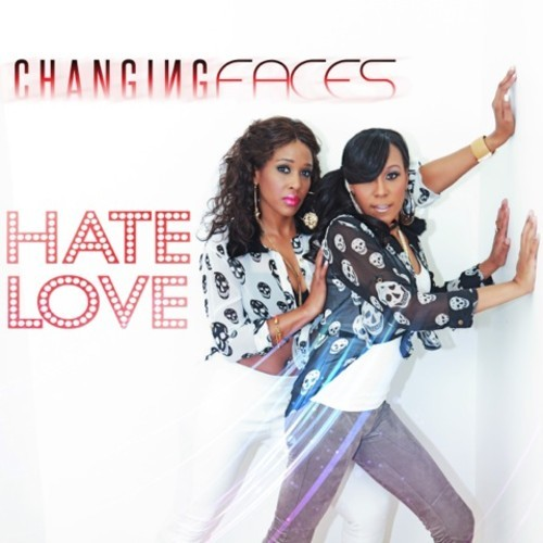 "Changing Faces ""Hate Love"""