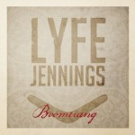 """Lyfe Jennings """"Boomerang"""""""