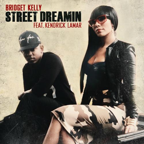 Bridget Kelly Street Dreamin Kendrick Lamar