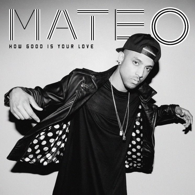"""Mateo """"How Good is Your Love"""" (Video)"""