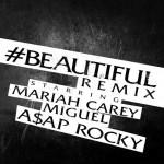 "Mariah Carey ""#Beautiful"" (Remix) Featuring Miguel & A$AP Rocky"