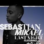 """Sebastian Mikael """"Last Night"""" Featuring Wale"""