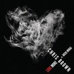 """Chris Brown """"Love More"""" Featuring Nicki Minaj"""