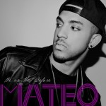 "Mateo Releases New EP ""We've Met Before"""